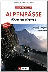 Die schönsten Alpenpässe: 50 Motorradtouren