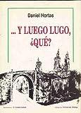 E LOGO LUGO, ¿QUE? - Y LUEGO LUGO, ¿QUE?. Prólogo de Fernando Onega. Ilustraciones: X. Conde Corbal