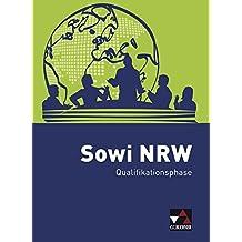 Sowi NRW / Unterrichtswerk für Sozialwissenschaften: Sowi NRW / Sowi NRW Qualifikationsphase: Unterrichtswerk für Sozialwissenschaften