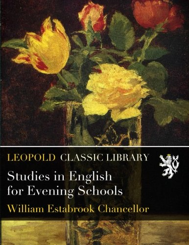 Studies in English for Evening Schools por William Estabrook Chancellor