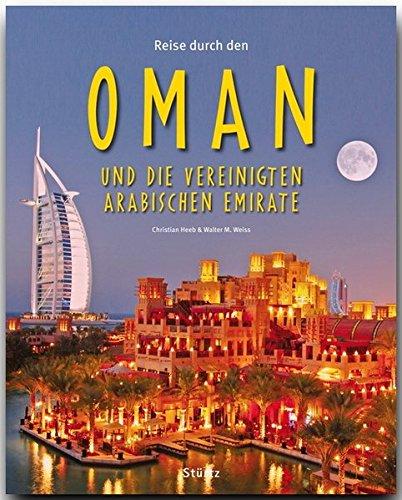 Reise durch den OMAN und die VEREINIGTEN ARABISCHEN EMIRATE - Ein Bildband mit 200 Bildern - STÜRTZ Verlag