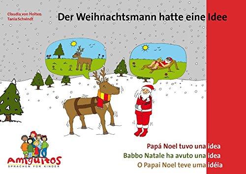 Der Weihnachtsmann hatte eine Idee: Eine weihnachtliche Geschichte in vier Sprachen