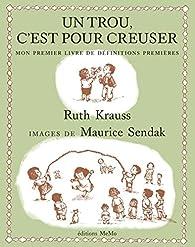 Un trou, c'est pour creuser par Ruth Krauss