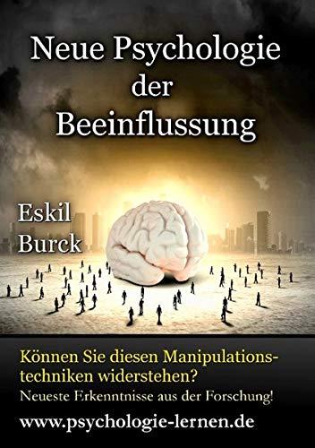 Neue Psychologie der Beeinflussung: Die Erforschung der Manipulation