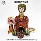 Songtexte von Cheap Time - Fantastic Explanations (And Similar Situations)
