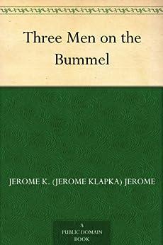 Three Men on the Bummel by [Jerome, Jerome K. (Jerome Klapka)]