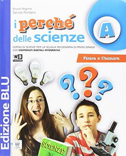 I Perch delle scienze. Ediz. blu. Per le Scuola media. Con e-book. Con espansione online