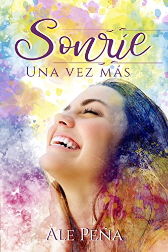 Sonríe: Una Vez Más (Volumen Independiente) por Ale Peña