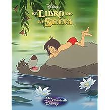 El Libro De La Selva. Mis Clásicos Disney