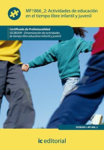 Actividades de educación en el tiempo libre infantil y juvenil. sscb0209 - dinamización de actividades de tiempo libre infantil y juvenil - 9788415792475