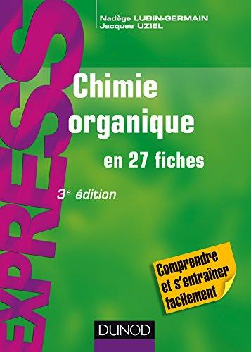 Chimie organique en 27 fiches - 3e éd