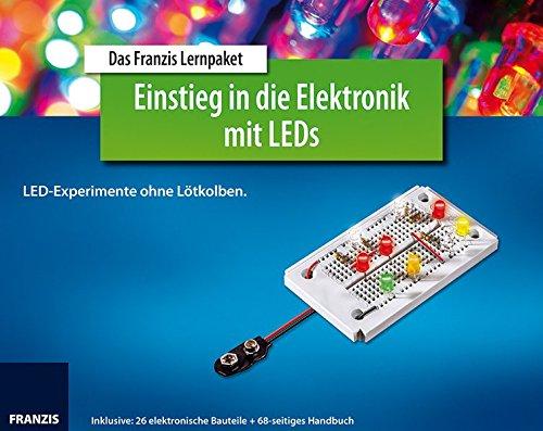 Lernpaket Einstieg in die Elektronik mit LEDs: LED-Experimente ohne Lötkolben
