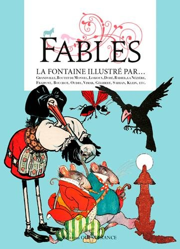 FABLES, LA FONTAINE ILLUSTRE PAR