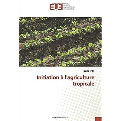 Initiation à l'agriculture tropicale