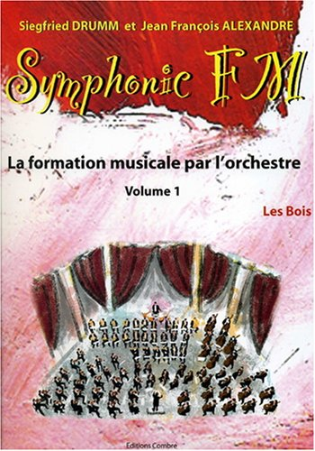 Symphonic FM - vol. 1 : Elève : Les Bois par Drumm S. Et Alexandre J. Fr.