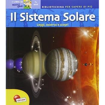 Il Sistema Solare. Bibliotechina Per Sapere Di Più
