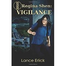 Regina Shen: Vigilance (Volume 2) by Erlick, Lance (2015) Paperback