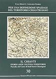 Per una definizione spaziale del territorio chiantigiano. Il Chianti, storia, arte, cultura, territorio