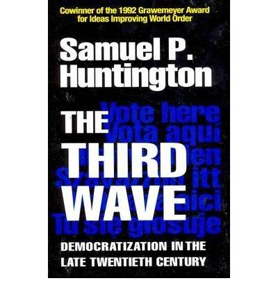 [( The Third Wave: Democratization in the Late Twentieth Century )] [by: Samuel P. Huntington] [Apr-1993]