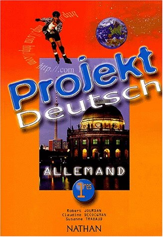 Allemand 1e Projekt Deutsch par Claudine Decocqman, Robert Jourdan, Susanne Trabaud