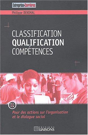 Classification Qualification Compétences : Pour des actions sur l'organisation et le dialogue social par Philippe Denimal