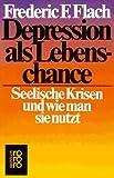 Depression als Lebenschance - Frederic F. Flach