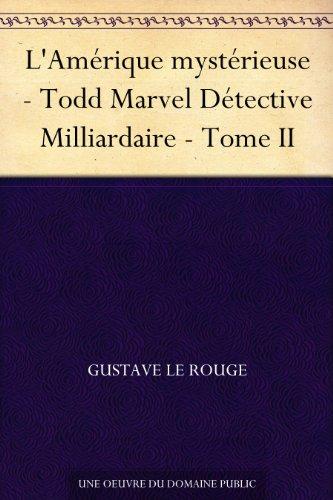 Couverture du livre L'Amérique mystérieuse - Todd Marvel Détective Milliardaire - Tome II