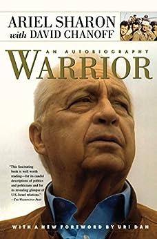 Warrior: An Autobiography (English Edition) par [Sharon, Ariel, Chanoff, David]
