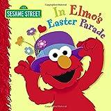 In Elmo's Easter Parade (Sesame Street) (123 Sesame Street)