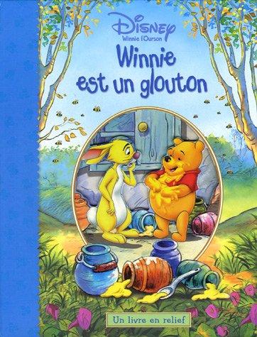 Winnie est un glouton : Un livre en relief