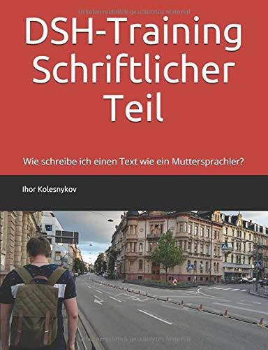 dsh pruefungstraining DSH-Training Schriftlicher Teil: Wie schreibe ich einen Text wie ein Muttersprachler?
