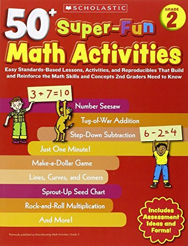 50+ Super-Fun Math Activities: Grade 2: Easy Standards-Based Lessons, Activities, and Reproducibles That Build and Reinforce the Math Skills and Concepts 2nd Graders Need to Know by Margaret Creed (2010-05-01)