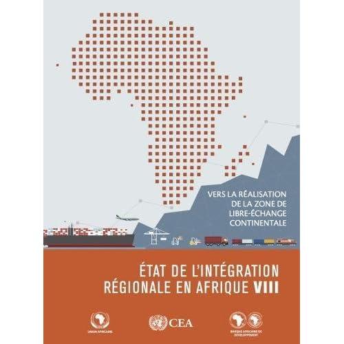 L'Etat de l'Integration Regionale en Afrique VIII: Realiser la Zone de Libre-Echange Continentale