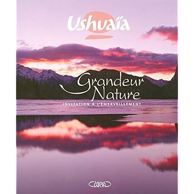 USHUAIA GRANDEUR NATURE - INVITATION A L'EMERVEILL
