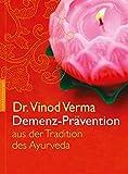 Demenz-Prävention: aus der Tradition des Ayurveda