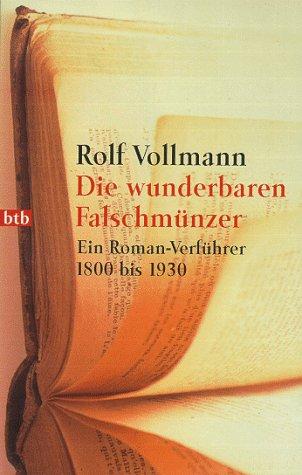 Buchseite und Rezensionen zu 'Die wunderbaren Falschmünzer: Ein Roman-Verführer 1800 bis 1930' von Rolf Vollmann