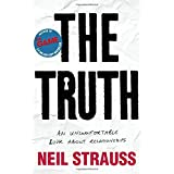 The Truth: An Uncomfortable Book About Relationships by Neil Strauss (2015-10-13)
