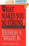 What Makes You So Strong?: Sermons of...