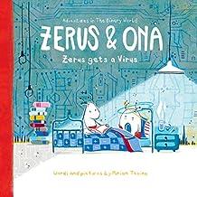 Zerus & Ona: Zerus gets a Virus (English Edition)