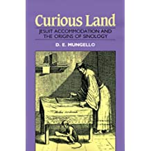 Curious Land: Jesuit Accommodation and the Origins of Sinology