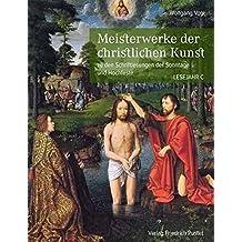Meisterwerke der christlichen Kunst: zu den Schriftlesungen der Sonntage und Hochfeste. Lesejahr C