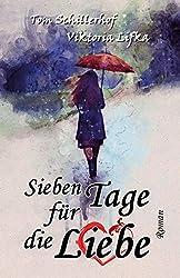 Sieben Tage für die Liebe: Roman
