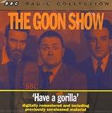 The Goon Show Vol.6 - Have a Gorilla