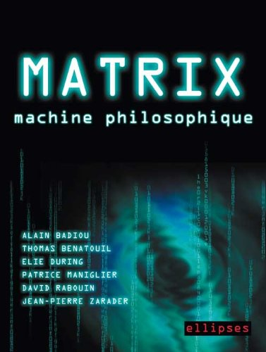 Matrix : machine philosophique par Alain Badiou