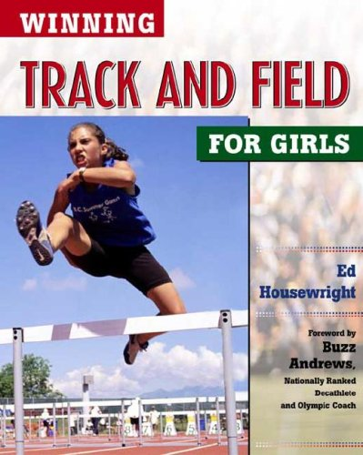 Winning Track and Field for Girls (Winning Sports for Girls) por Ed Housewright