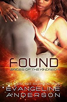 Found: (Alien I/R Scifi Romance) (Brides of the Kindred Book 4) by [Anderson, Evangeline]