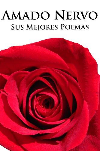 Amado Nervo, sus Mejores Poemas (Ilustrado) por Amado Nervo