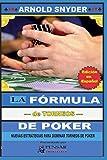 LA Fórmula—de Torneos— de Poker: Nuevas Estrategias Para Dominar Torneos de Poker (Biblioteca PensarPoker)