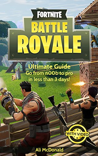 Fortnite Battle Royale: Ultimate Guide - Go from n00b to pro in less than 3 days! (English Edition)