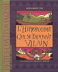 L'Hippopotame qui se trouvait vilain